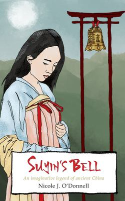 Suyin's Bell: An imaginative legend of ancient China