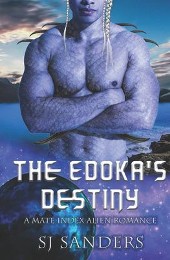 The Edokas' Destiny: A Mate Index Alien Romance (The Mate Index)