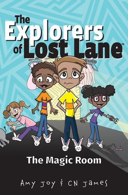 The Magic Room (The Explorers of Lost Lane)