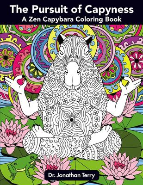 The Pursuit of Capyness: A Zen Capybara Coloring Book