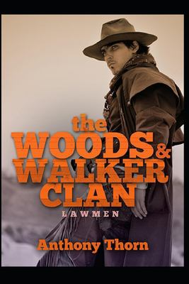 The Woods & Walker Clan: Lawmen