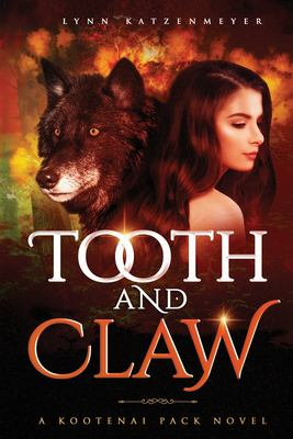 Tooth and Claw (Kootenai Pack)