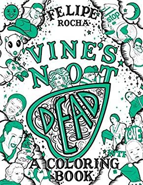 Vine's Not Dead: A Coloring Book
