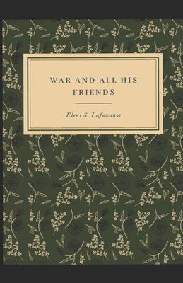 War and All His Friends: An Anthology