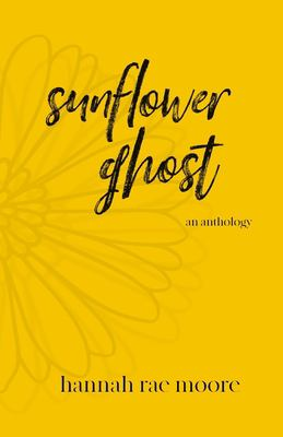sunflower ghost: an anthology