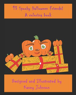 13 Spooky Halloween Friends!: A coloring book