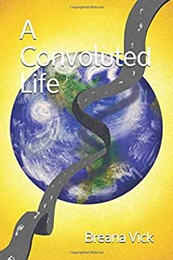 A Convoluted Life