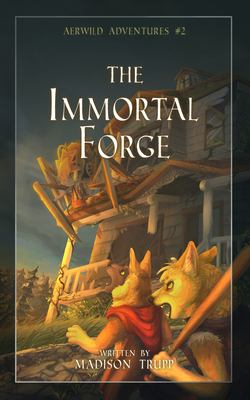 Aerwild Adventures #2: The Immortal Forge