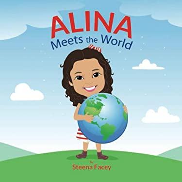 Alina Meets the World!