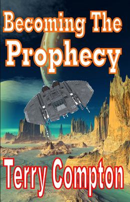 Becoming the Prophecy (The Alcantaran Series)