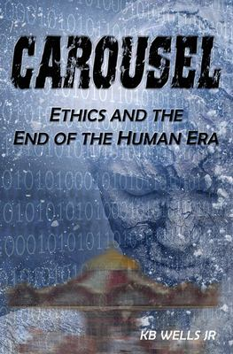 Carousel: Ethics and the End of the Human Era