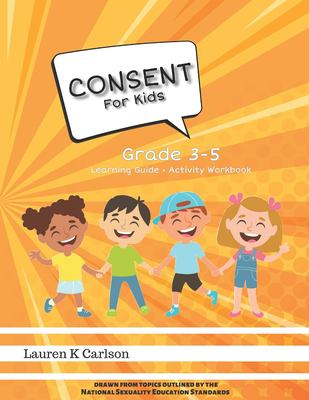 Consent for Kids: Grade 3-5 (But Did I Say YES- Consent for Kids)