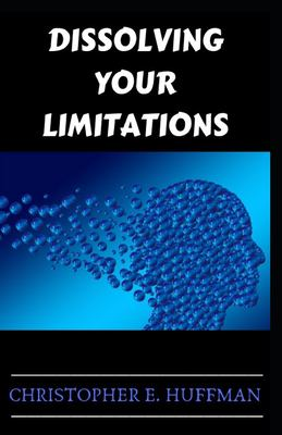 Dissolving Your Limitations