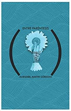 Entre parntesis (Spanish Edition)