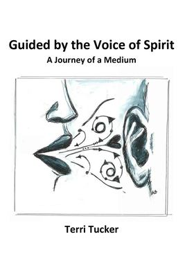 Guided by the Voice of Spirit: A Journey of a Medium