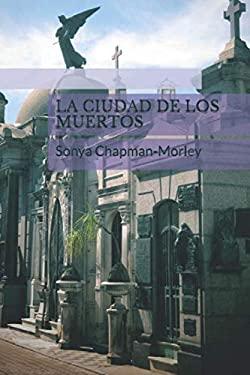 La ciudad de los muertos (Spanish Edition)