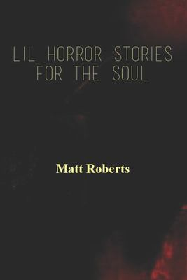 Lil Horror Stories For The Soul