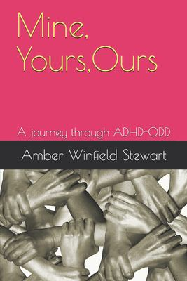 Mine, Yours, Ours: A journey through ADHD-ODD