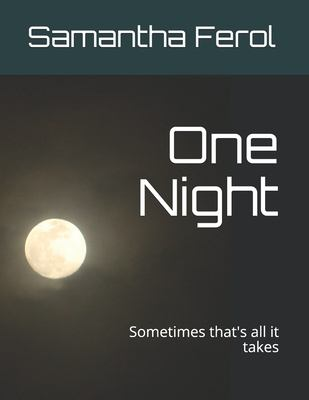 One Night: Sometimes that's all it takes