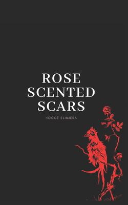 Rose Scented Scars