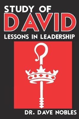 Study of David: Lessons in Leadership