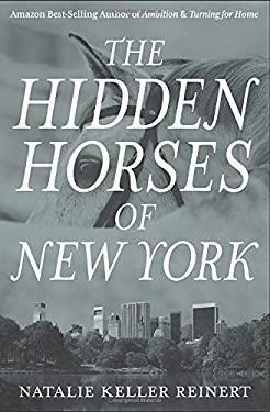 The Hidden Horses of New York: A Novel