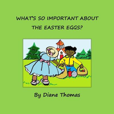 WHAT'S SO IMPORTANT ABOUT THE EASTER EGGS?