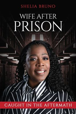 Wife After Prison: Caught in The Aftermath