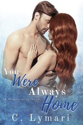 You Were Always Home: An enemies to lovers romance (Homecoming)