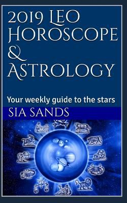 2019 Leo Horoscope & Astrology: Your weekly guide to the stars (2019 Horoscopes)