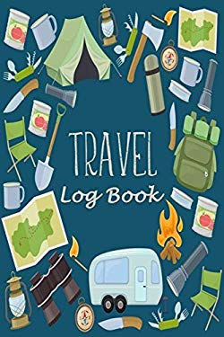 """Travel Log Book: Camping RV Trailer Travel Log Camping Journal Record Tracker for 60 Trips with Prompts for Writing, Detail of Campground, Rating 6"""" x"""