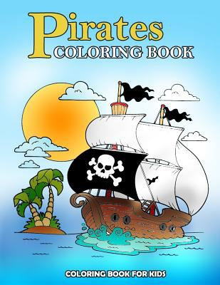 Pirates Coloring Book: Kids Coloring Book with Fun, Easy, and Relaxing Coloring Pages (Children's coloring books)