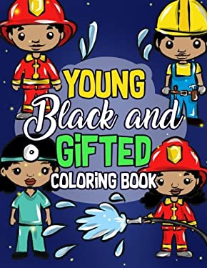 Young, Black And Gifted Coloring Book: An Inspirational and Empowering Coloring Activity Book for African American Kids - Naturally Cute Big Hair ...