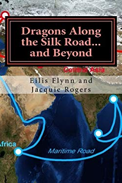 Dragons Along the Silk Road.and Beyond: Based on the series of workshops