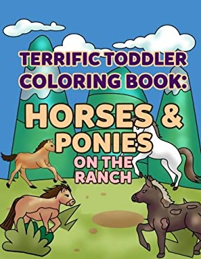 Coloring Books for Toddlers: Horses & Ponies on the Ranch: Wonderful World of Horses Coloring Book Activity Books for Boys, Girls, Toddlers, ... (My F