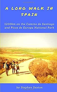 A Long Walk in Spain: 1200km on the Camino de Santiago and Picos de Europa National Park