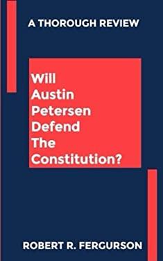 Will Austin Petersen Defend The Constitution?
