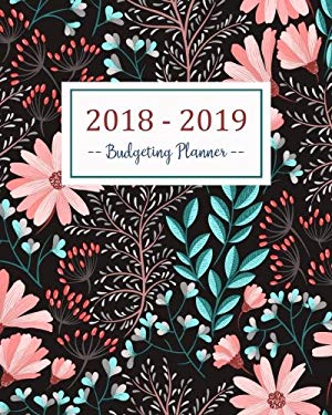 Budgeting Planner 2018-2019: Daily Weekly & Monthly 2018-2019 Calendar Expense Tracker Organizer,Budget Planner and Financial Planner Workbook (. Book