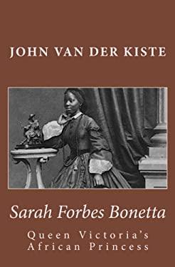 Sarah Forbes Bonetta: Queen Victoria's African Princess