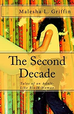 The Second Decade: Tales of an Adult-Like BlackWoman