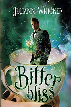 Bitter Bliss: Rosewood Academy for Witches and Mages (Darkly Sweet) (Volume 3)