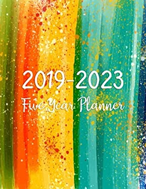 2019-2023 Five Year Planner: Monthly Schedule Organizer - Agenda Planner For The Next Five Years, 60 Months Calendar, Appointment Notebook, Monthly Ye