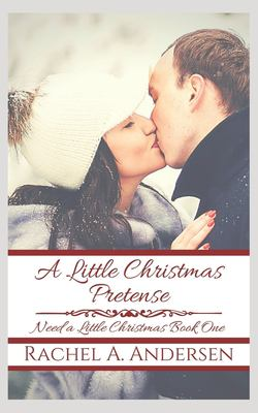 A Little Christmas Pretense: A Fairy-Tale Inspired Sweet Romance (Need a Little Christmas)
