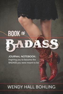Book of Badass Journal: Notebook/Journal: Inspiring you to become the BADASS you were meant to be.