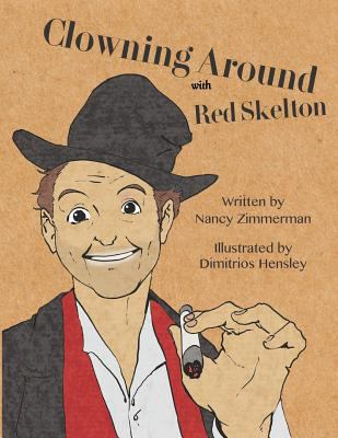 Clowning Around: with Red Skelton (Young Artist Series)