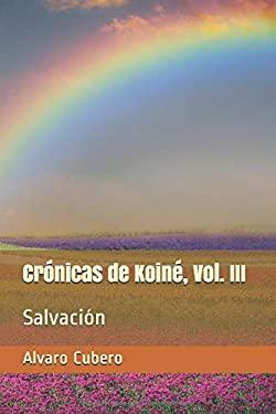 Crnicas de Koin, Vol. III: Salvacin (Spanish Edition)