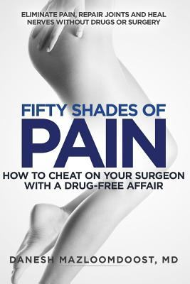 Fifty Shades of Pain: How to Cheat on Your Surgeon with a Drug-Free Affair