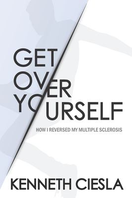 Get Over Yourself: How I reversed my MS
