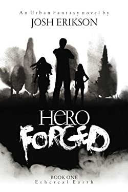 Hero Forged (Ethereal Earth) (Volume 1)