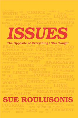 ISSUES: The Opposite of Everything I Was Taught (The Sue Books)